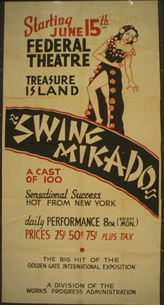 1939 San Francisco: Swing Mikado Poster    A poster from the Works Progress Administration's Federal Theater production of Swing Mikado at the Golden Gate International Exposition of 1939-1940