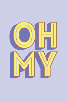 OH MY - Typography