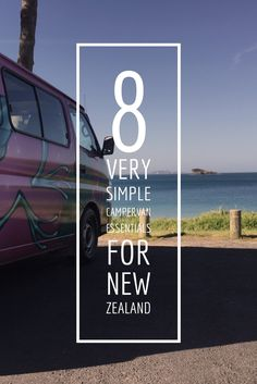 8 really simple CamperVan Essentials for New Zealand