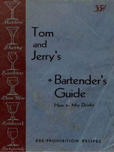 1934 Tom and Jerry's Bartender's guide Bartending Books, Bartenders Guide, Cocktail Book, Tom And Jerry, Vintage Cookbooks, Classic Cocktails, Mixed Drinks, Culture, Collection