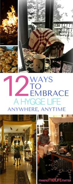 Create a calm, comforting environment surrounded by the things and people that you love the most. Check out these 12 ways you can embrace a hygge life, anywhere, anytime. #hygge #simpleliving #anxietyfree via @makingmidlife