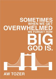 He is bigger than ALL our problems.