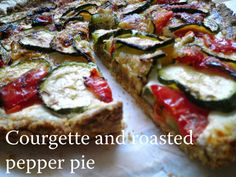 TynaTyna: Courgette and roasted pepper pie Vegetable Pizza, Roast, Pie, Stuffed Peppers, Homemade, Chicken, Food, Zucchini, Red Peppers