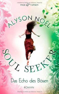 Das Echo des Bösen: Soul Seeker 2 - Roman von Alyson Noël