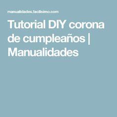 Tutorial DIY corona de cumpleaños | Manualidades