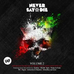 Never Say Die_UKF_Vol.2_Mixed By SKisM by SKisM on SoundCloud