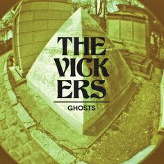 "The Vickers' new album ""Ghosts""! Start Digging!"