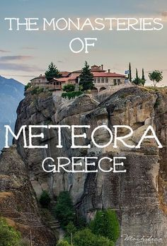 Mainland Greece should not be overlooked!  There are plenty of incredible sights to be found, including the awe-inspiring monasteries of Meteora. | The Mochilera Diaries