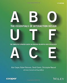 About Face: The Essentials of Interaction Design by Alan Cooper http://www.amazon.com/dp/1118766571/ref=cm_sw_r_pi_dp_mSU8vb03G70D2