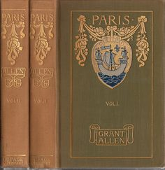 Travel Lovers' Library--Allen, Grant--Paris--Boston, L. C. Page, 1901   Flickr - Photo Sharing!