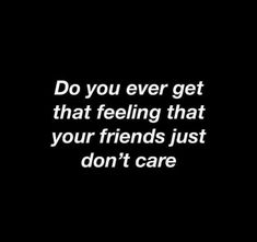 Noit's not that they don't care .it's just that they forget mea Hurt Quotes, Sad Love Quotes, Some Quotes, No Friends Quotes, Chill Quotes, Pain Quotes, The Words, My Emotions, Feelings