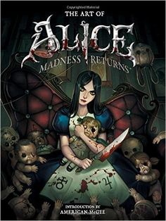 The Art of Alice: Madness Returns: American McGee, Various: 9781595826978: Amazon.com: Books