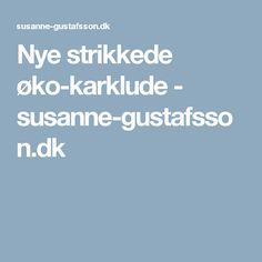 Nye strikkede øko-karklude - susanne-gustafsson.dk Dishcloth Knitting Patterns, Knit Dishcloth, Tips, Blog, Nye, Vest, Morocco, Threading, Creative