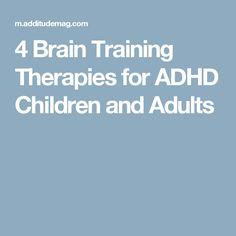 4 Brain Training Therapies for ADHD Children and Adults Brain Activities, Therapy Activities, Adult Learning Theory, Adhd Children, Impulsive Behavior, Adhd Symptoms, Add Adhd, Emotional Development, Brain Training