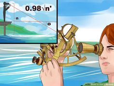 How to Use a Sextant: 14 Steps (with Pictures) - wikiHow Boat Navigation, Navigation Lights, Solar Time, Tropic Of Capricorn, Boating Tips, Boat Accessories, Fishing Tools, Outdoor Toys, Wooden Boats