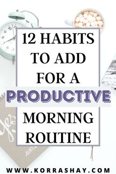 12 Habits To Add For A Productive Morning Routine - KORRA ~ SHAY Writing Lists, Routine Chart, Miracle Morning, Habits Of Successful People, Morning Habits, Self Improvement Tips, Good Habits, Self Development, Personal Development