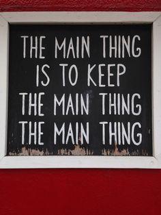 The main thing.