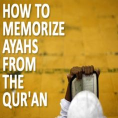 How to memorize Ayahs from the Quran