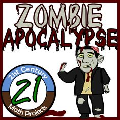 21st Century Math Projects -- Middle & High School Real World Math: Zombie Apocalypse -- Life Saving STEM Project / Safety Plan
