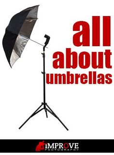 How to Use Umbrellas in Flash Photography. Article (and video) by Jim Harmer @ improvephotograph...