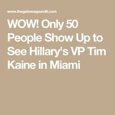 WOW! Only 50 People Show Up to See Hillary's VP Tim Kaine in Miami