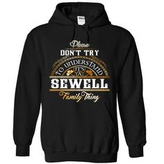 SEWELL - #cool tee #tshirt cutting. TRY => https://www.sunfrog.com/Camping/1-Black-86295915-Hoodie.html?68278