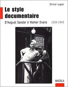 Le style documentaire : D'August Sander à Walker Evans, 1920-1945 de Olivier Lugon http://www.amazon.fr/dp/2865890651/ref=cm_sw_r_pi_dp_zAlBwb1SNSND5