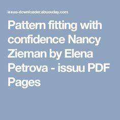 Pattern fitting with confidence Nancy Zieman by Elena Petrova - issuu PDF Pages Nancy Zieman, Confidence, Pdf, Pattern, Patterns, Model, Swatch, Self Confidence