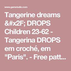 """Tangerine dreams / DROPS Children 23-62 - Tangerina DROPS em croché, em """"Paris"""".  - Free pattern by DROPS Design"""