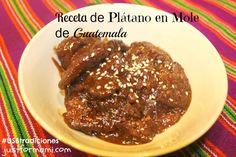 Receta de Plátano en Mole de Guatemala  #USBtradiciones #Ad #recetas #mole #platano #Guatemala #chapines