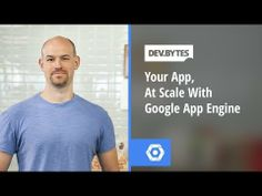 DevBytes - Your App, At Scale with Google App Engine