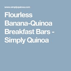 Flourless Banana-Quinoa Breakfast Bars - Simply Quinoa