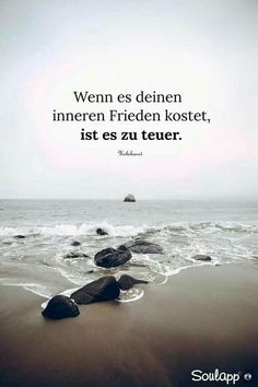 """""""If it cost your inner peace, it is too expensive"""" – Zitate Words Quotes, Life Quotes, Sayings, Attitude Quotes, Osho, German Quotes, Paz Interior, Inner Peace, True Words"""