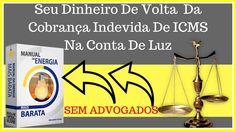 Cobrança Indevida Na Conta De Luz ICMS   Manual Da Energia Mais Barata  ...