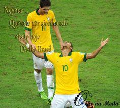 Dá-lhe Neymar.... Olho na Moda
