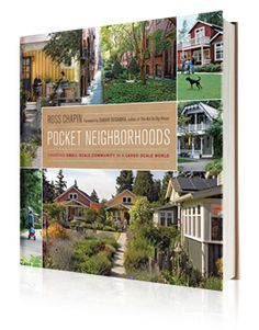 Pocket Neighborhoods: Creating Small Scale Community in a Large Scale World introduces an antidote to faceless, placeless sprawl — real neighborhoods of a scale and design where people can easily know one another; where empty nesters and single householders with far-flung families can find friendship or a helping hand nearby; and where children can have shirt-tail aunties and uncles just beyond their front gate.