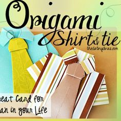 Origami shirt and tie card tutorial. Learn how to make a unique card for the man in your life. Step-by-step instructions. A Great Father's day gift idea.
