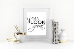 Printable Wall Art You Look Great Instant Download Decor Print