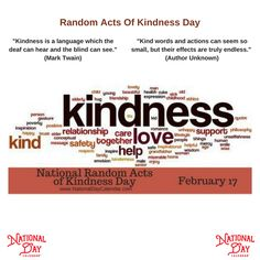 Random Acts Of Kindness Day -- Being kind is a choice we make in our lives and it sometimes requires gritting our teeth with some individuals, yet the rewards of kindness are never left unfruitful...  via @nationaldaycal