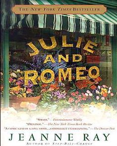 Julie & Romeo - Jeanne Ray