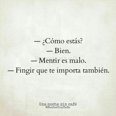 Si no le importara, no preguntarían. Sad Quotes, Great Quotes, Love Quotes, Inspirational Quotes, Love Phrases, Little Bit, Sad Love, More Than Words, Spanish Quotes