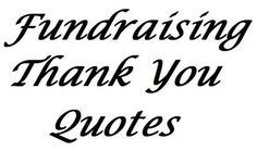 51 Fundraising Thank You Quotes - Examples of different ways to say thank you for your donation. More sample fundraising letters: www. Fundraising Letter, Nonprofit Fundraising, Fundraising Events, Fundraising Ideas, Fundraiser Event, Thank You For Donation, Donation Request, Donor Thank You Letter, Donation Quotes