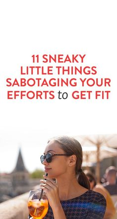 11 Sneaky Little Things Sabotaging Your Efforts To Get Fit