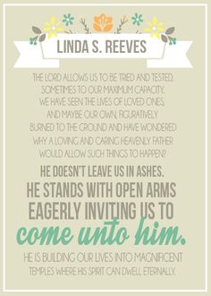 Quotes and printables from the September 2013 RS General Conference. This was one of my favorite quotes!