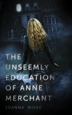 The Unseemly Education of Anne Merchant book review #youngadult #amreading
