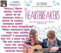 THE HEARTBREAKERS by Ali Novak -- Read my #bookreview here: http://frommetoyouvideophoto.blogspot.com/2015/07/feasted-on-heartbreak-chronicles-book-1.html  #teaser #bookteaser #Fallzswimmer #AliNovak #TheHeartbreakers #HeartbreakChronicles #romance #contemporaryromance #YAnovel #romancenovel #YA #womensfiction #familyissues #growingup #rockstarromance #rockstar #cancer #generalfiction