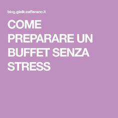COME PREPARARE UN BUFFET SENZA STRESS