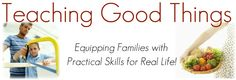 Teaching Good Things, Practical Skills for Real Life