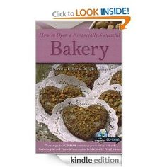 How to Open a Financially Successful Bakery [Kindle Edition], (business plan, cupcakes, cookie recipes, detra denay davis, home based, cupcake business, bakery from home, baking business at home, home bakery, home bakery business)