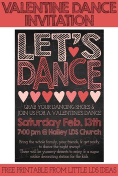 Is your Ward having a Valentine's Dance? Here's some great ideas AND a free invitation printable from Little LDS Ideas